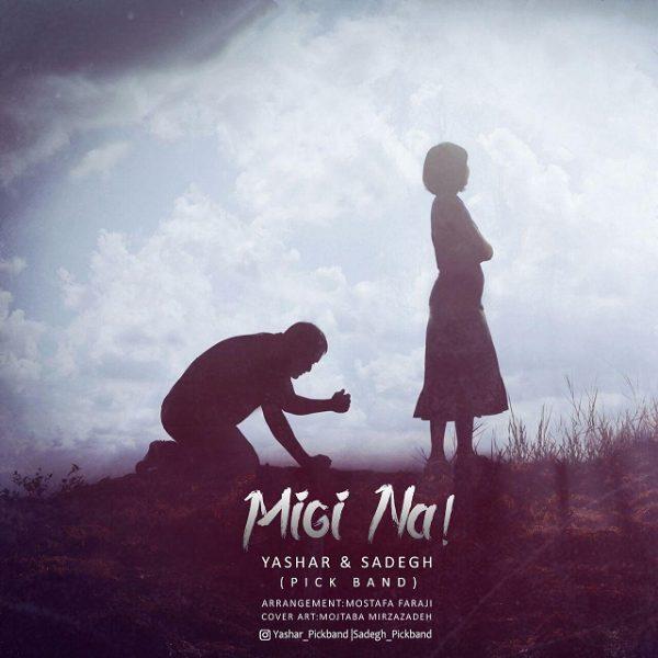 Yashar & Sadegh - Migi Na