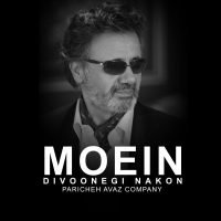 Moein – Divoonegi Nakon