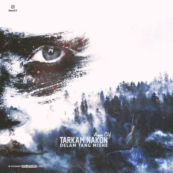 Amir CY - Tarkam Nakon Delam Tang Mishe