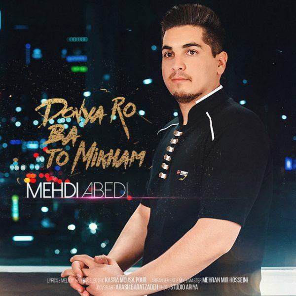 Mehdi Abedi - Donya Ro Ba To Mikham