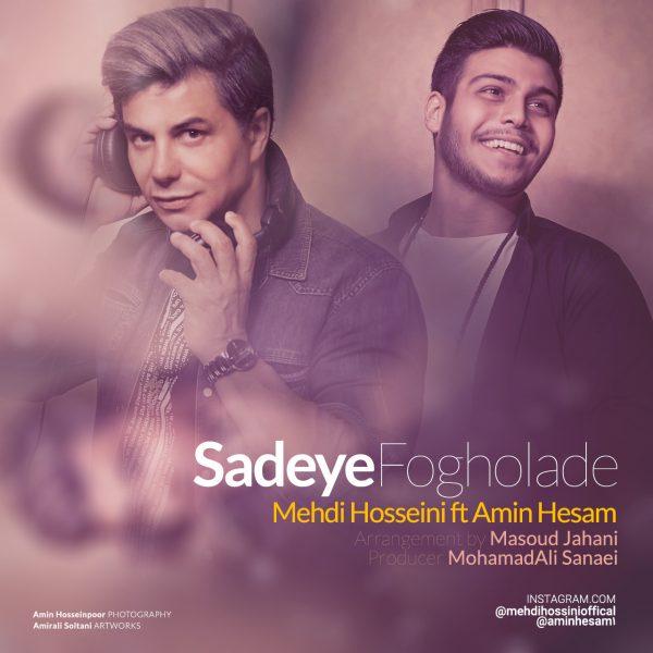 Mehdi Hosseini - Sadeye Fogholade (Ft. Amin Hesam)