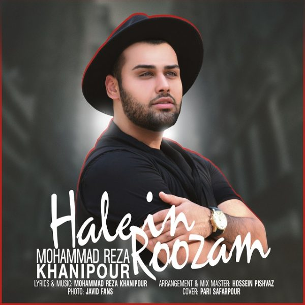 Mohammad Reza Khanipour - Hale In Roozam