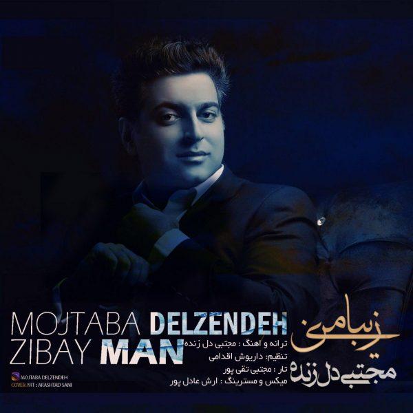Mojtaba Delzendeh - Zibaye Man