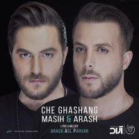 Masih & Arash – Che Ghashang
