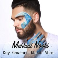 Mehrad Nouri – Key Gharare Khoob Sham