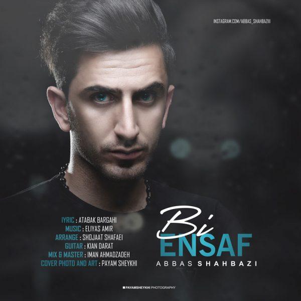 Abbas Shahbazi - Bi Ensaf