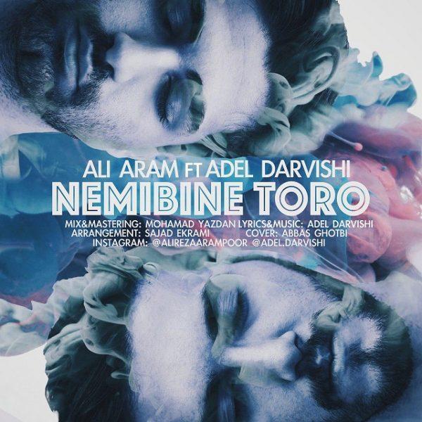 Ali Aram - Nemibine Toro (Ft. Adel Darvish)