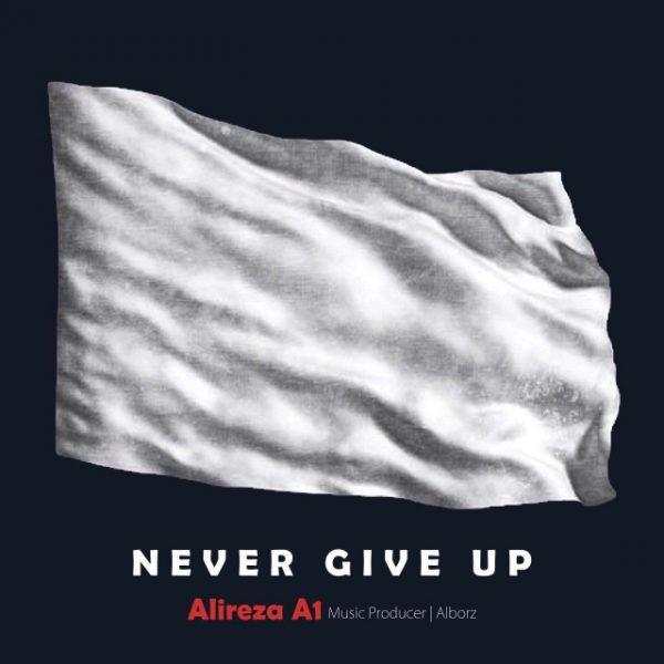Alireza A1 - Never Give Up