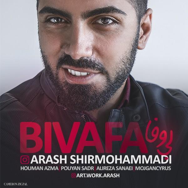 Arash Shirmohammadi - Bi Vafa