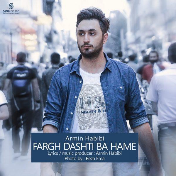 Armin Habibi - Farg Dashti Ba Hame