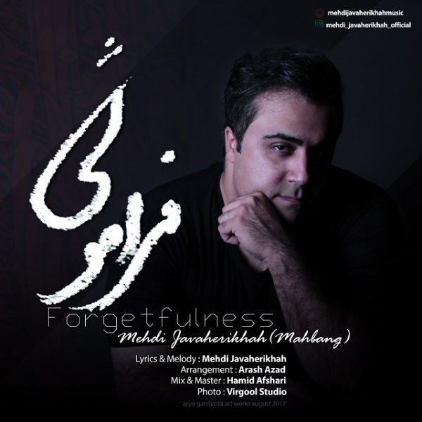 Mehdi Javaherikhah (Mahbang) - Faramoshi