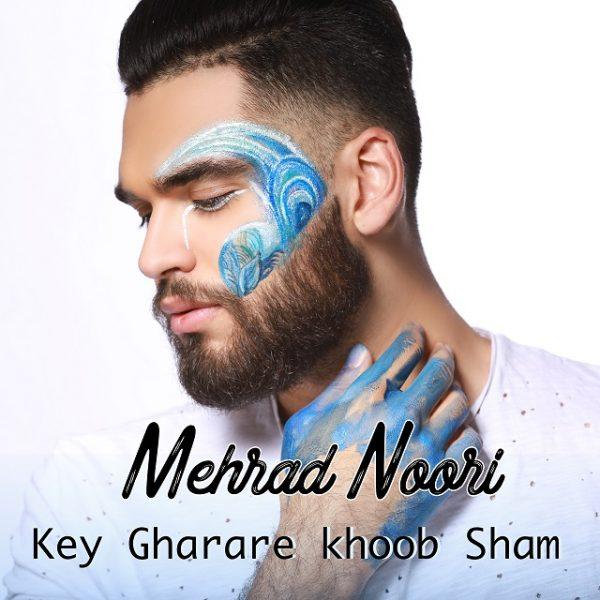 Mehrad Nouri - Key Gharare Khoob Sham