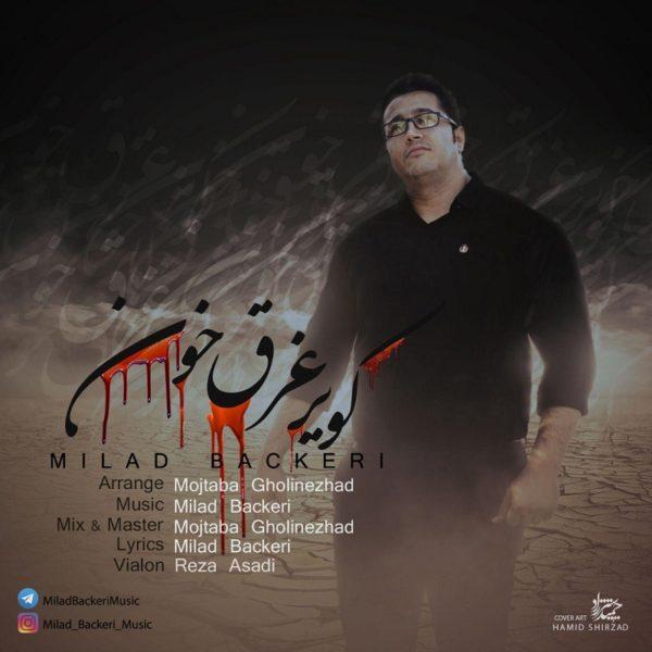 Milad Backeri - Kavir Gharghe Khoon