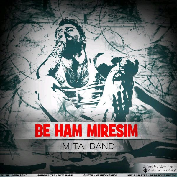 Mita Band - Be Ham Miresim