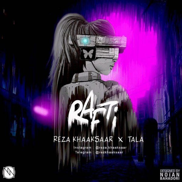 Reza Khaaksaar & Tala - Rafti