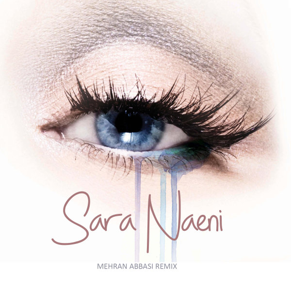 Sara Naeini - Esharate Nazar (Mehran Abbasi Remix)