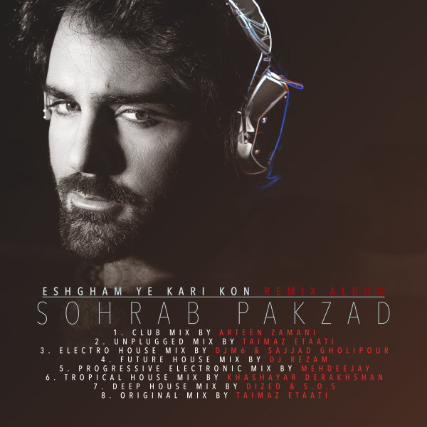 Sohrab Pakzad - Eshgham Ye Kari Kon (Arteen Zamani Club Mix)