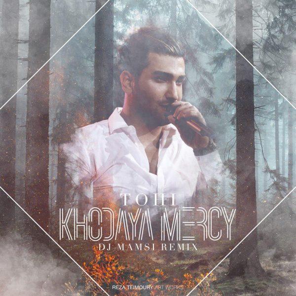 Tohi - Khodaya Mercy (DJ Mamsi Remix)