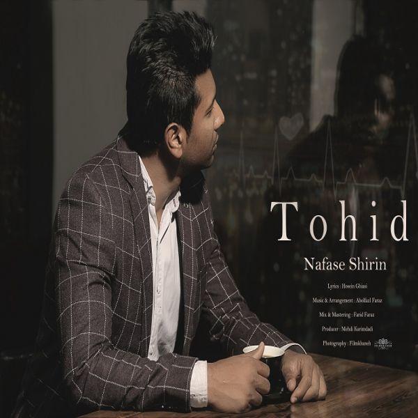 Tohid - Nafase Shirin