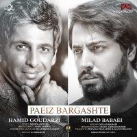 Milad Babaei & Hamid Goudarzi – Paeiz Bargashte