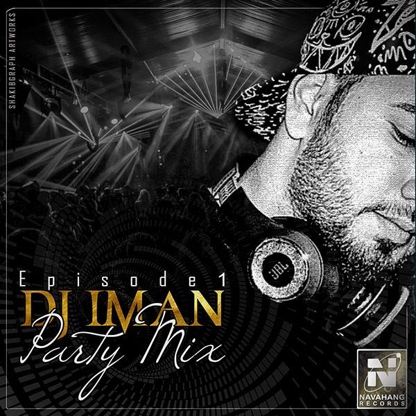 DJ Iman - Party Mix (Episode 01)
