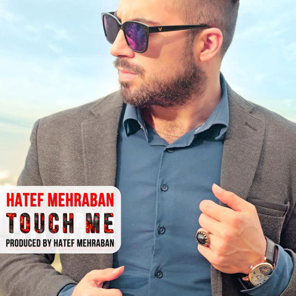 Hatef Mehraban - Touch me