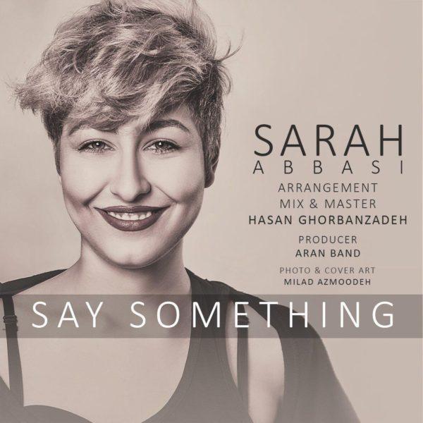 Sarah Abbasi - Say Something