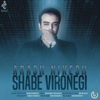 Arash Nikesh – Shabe Vironegi
