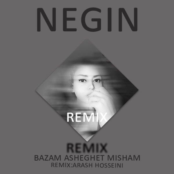 Negin - Bazam Asheghet Misham (Remix)