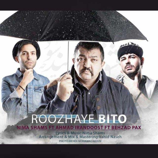 Nima Shams - Roozhaye Bito (Ft. Ahmad Irandoost & Behzad Bax)