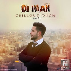 DJ Iman – Chillout Show (Episode 01)