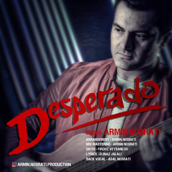 Armin Nosrati - Desperado