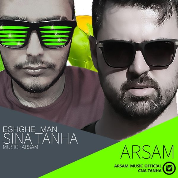 Arsam - Eshghe Man (Ft. Sina Tanha)