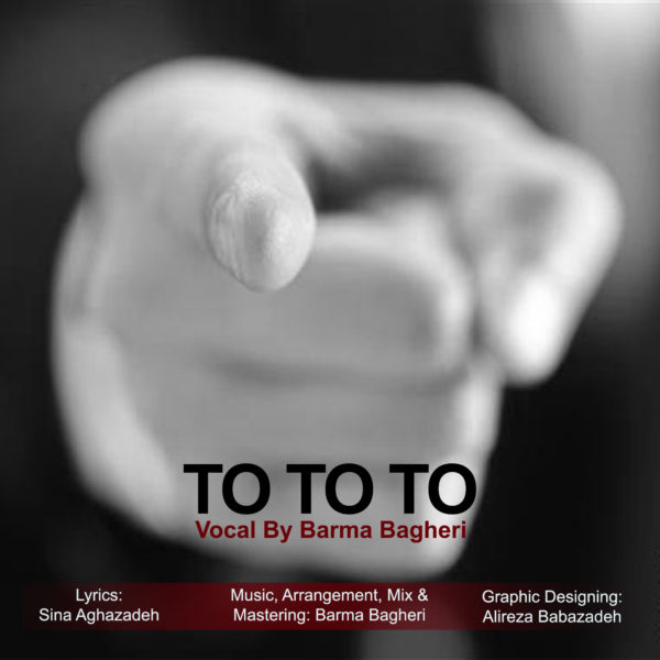 Barma Bagheri - To To To