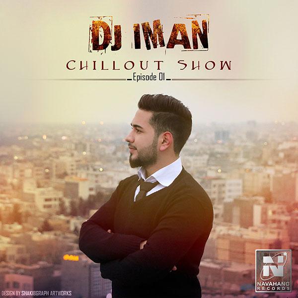 DJ Iman - Chillout Show (Episode 01)