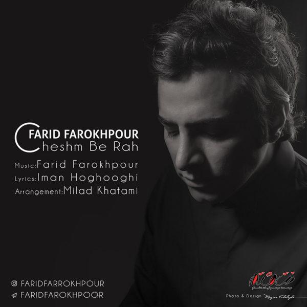 Farid Farokhpour - Cheshm Be Rah