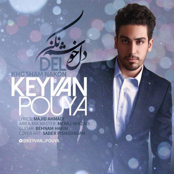 Keyvan Pouya - Del Khosham Nakon