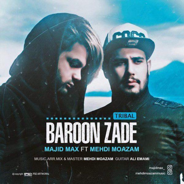 Majid Max - Baroon Zade (Ft. Mehdi Moazam) (Tribal Version)