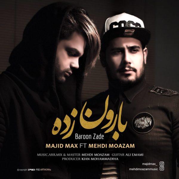 Majid Max - Baroon Zade (Ft. Mehdi Moazam)