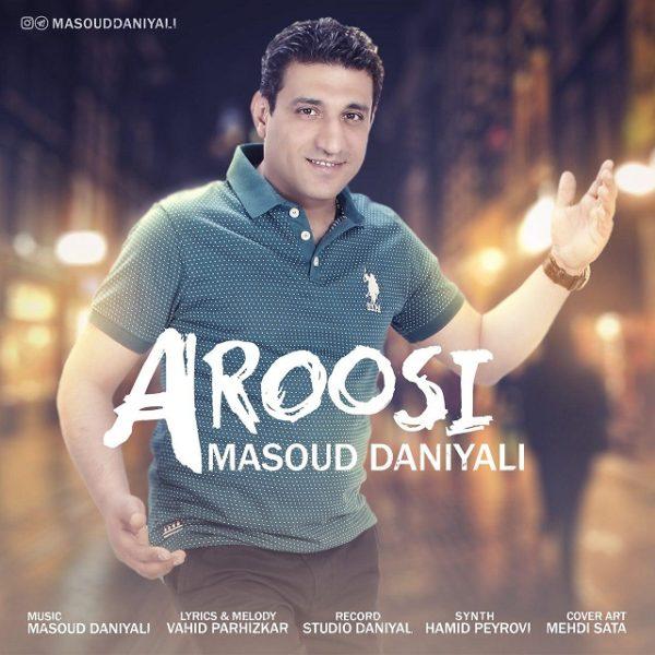 Masoud Daniyali - Aroosi