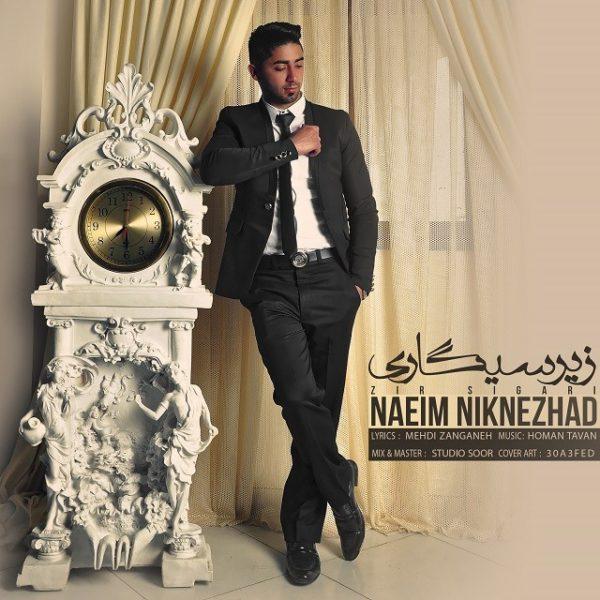 Naeim Niknezhad - Zir Sigari