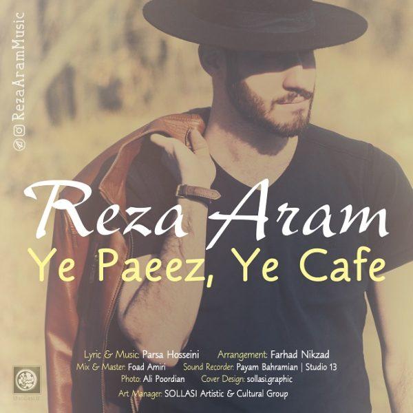 Reza Aram - Ye Paeez Ye Cafe
