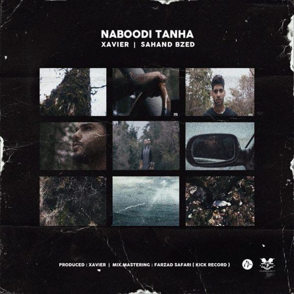 Sahand Bzed & Xavier - Naboodi Tanha