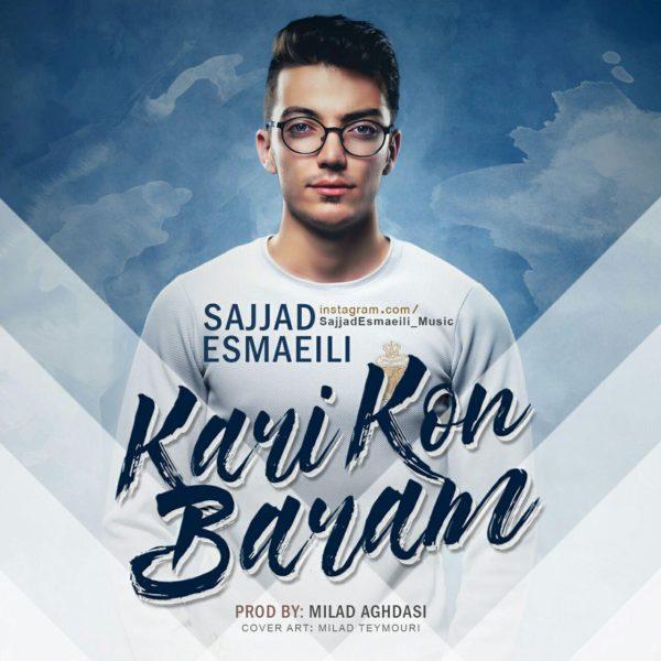 Sajjad Esmaeili - Kari Kon Baram
