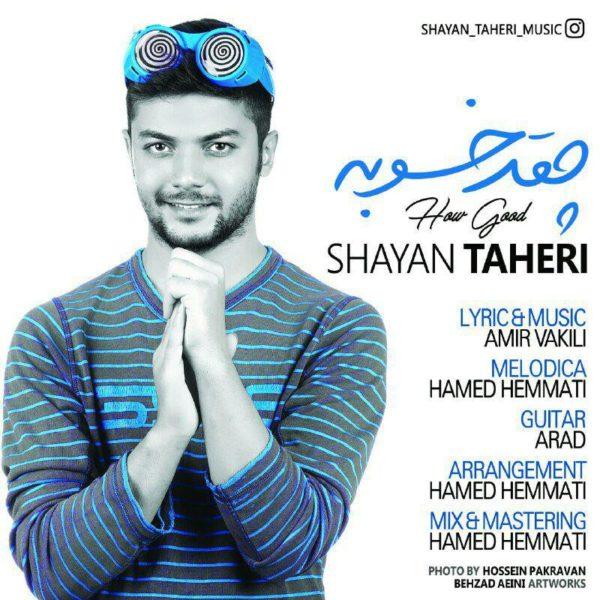 Shayan Taheri - Cheghad Khoobe