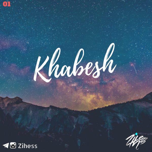 Zihess - Khabesh