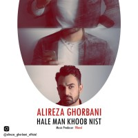 Alireza Ghorbani – Hale Man Khoob Nist