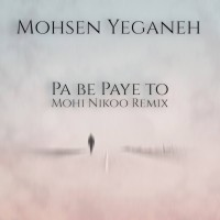 Mohsen Yeganeh – Pa Be Paye To (Mohi Nikoo Deep House Radio Mix)