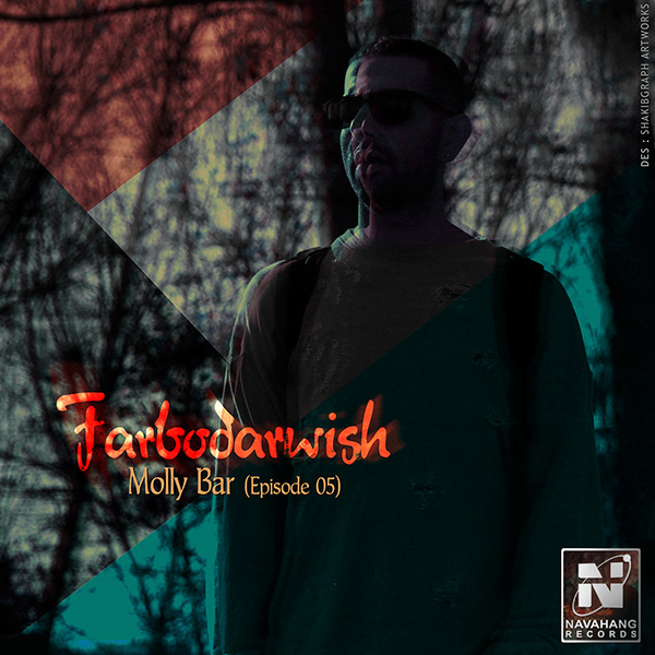 Farbodarwish - Molly Bar (Episode 05)