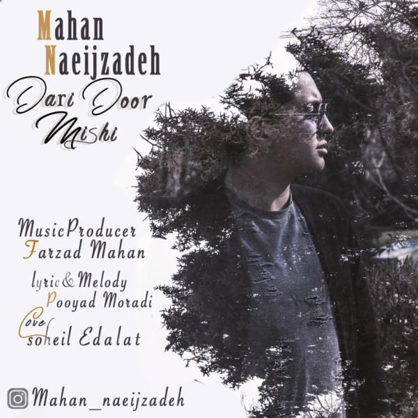 Mahan Naeijzadeh - Dari Door Mishi